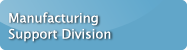 Manufacturing Support Division